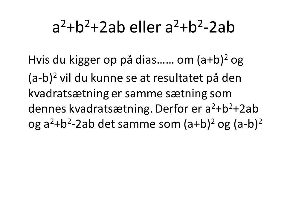 a2+b2+2ab eller a2+b2-2ab