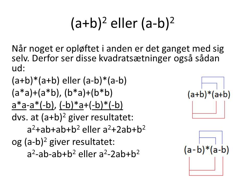 (a+b)2 eller (a-b)2
