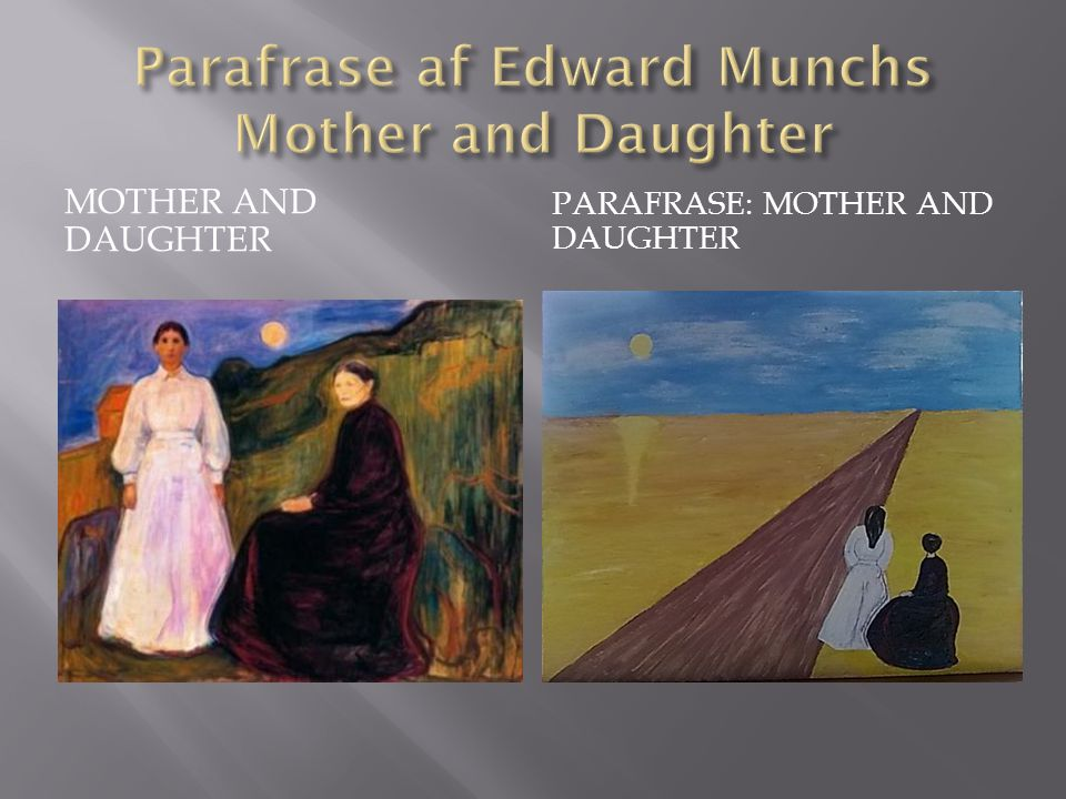 Parafrase af Edward Munchs Mother and Daughter
