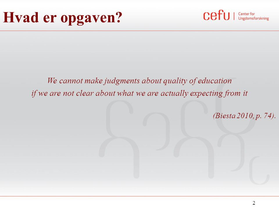 Hvad er opgaven We cannot make judgments about quality of education