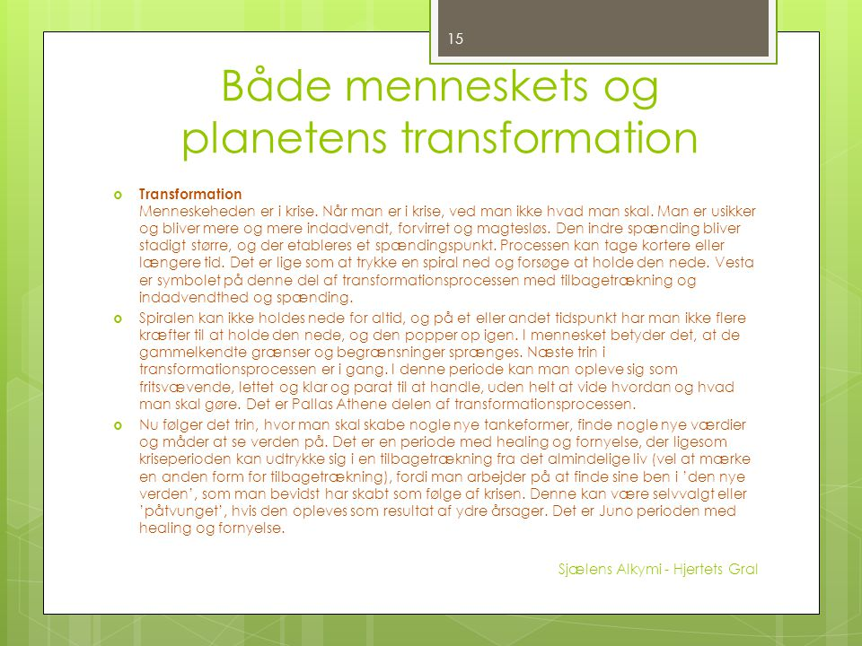 Både menneskets og planetens transformation