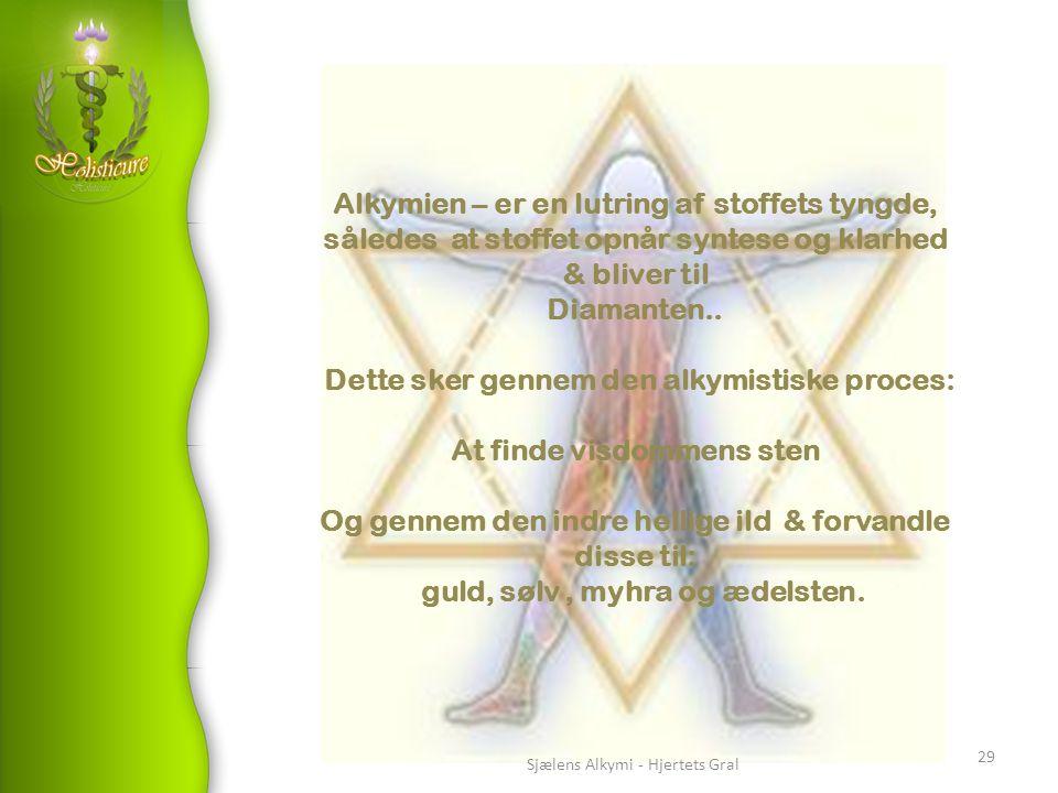 Dette sker gennem den alkymistiske proces: At finde visdommens sten