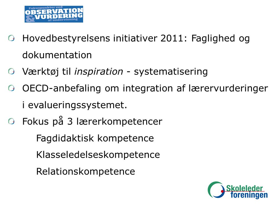 Hovedbestyrelsens initiativer 2011: Faglighed og dokumentation