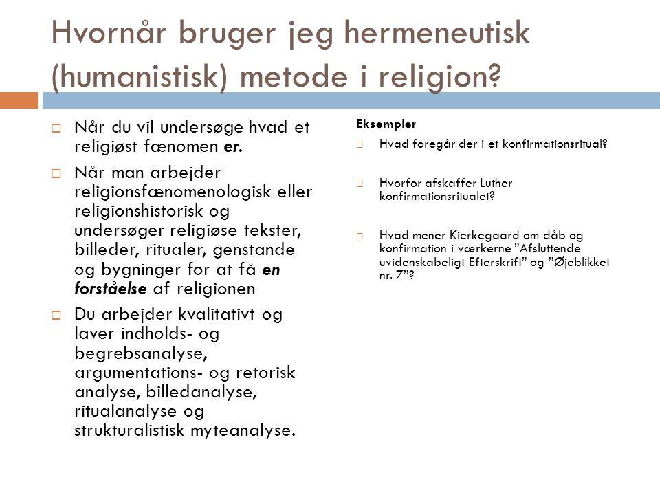 Hvornår bruger jeg hermeneutisk (humanistisk) metode i religion
