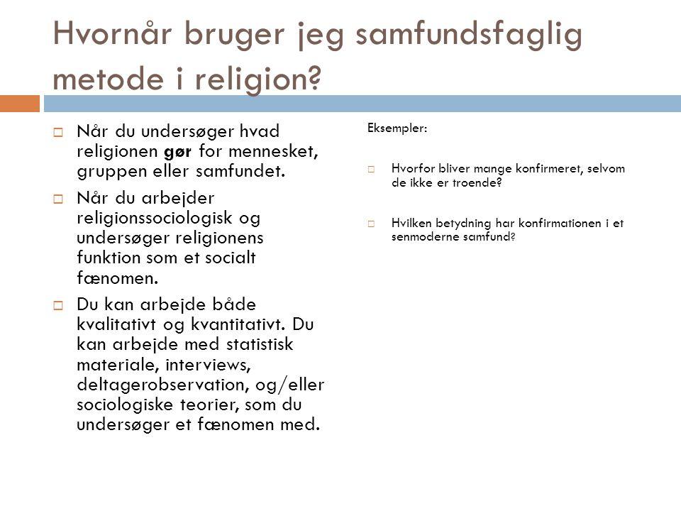 Hvornår bruger jeg samfundsfaglig metode i religion