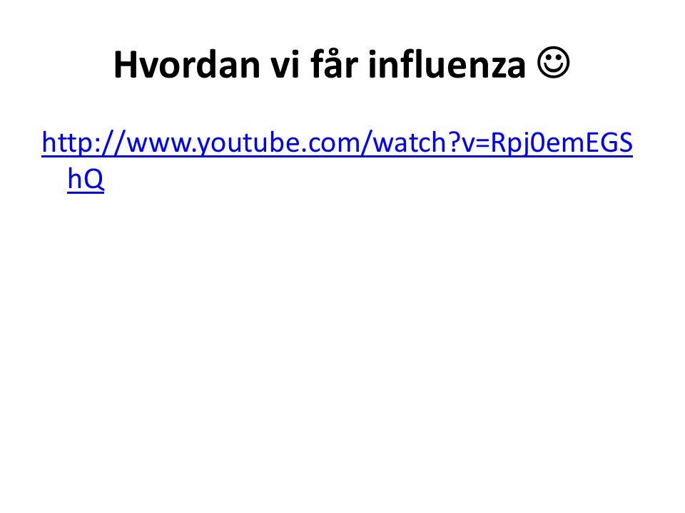 Hvordan vi får influenza 