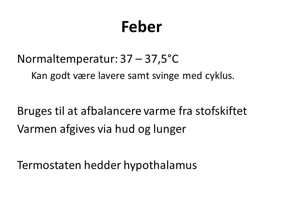 Feber Normaltemperatur: 37 – 37,5°C