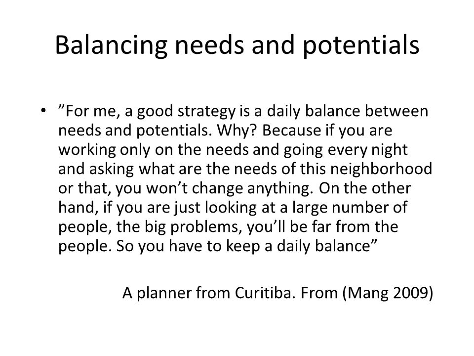Balancing needs and potentials