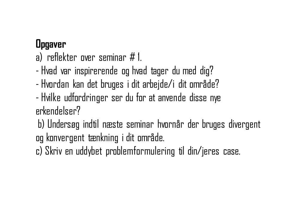 Opgaver a) reflekter over seminar # 1