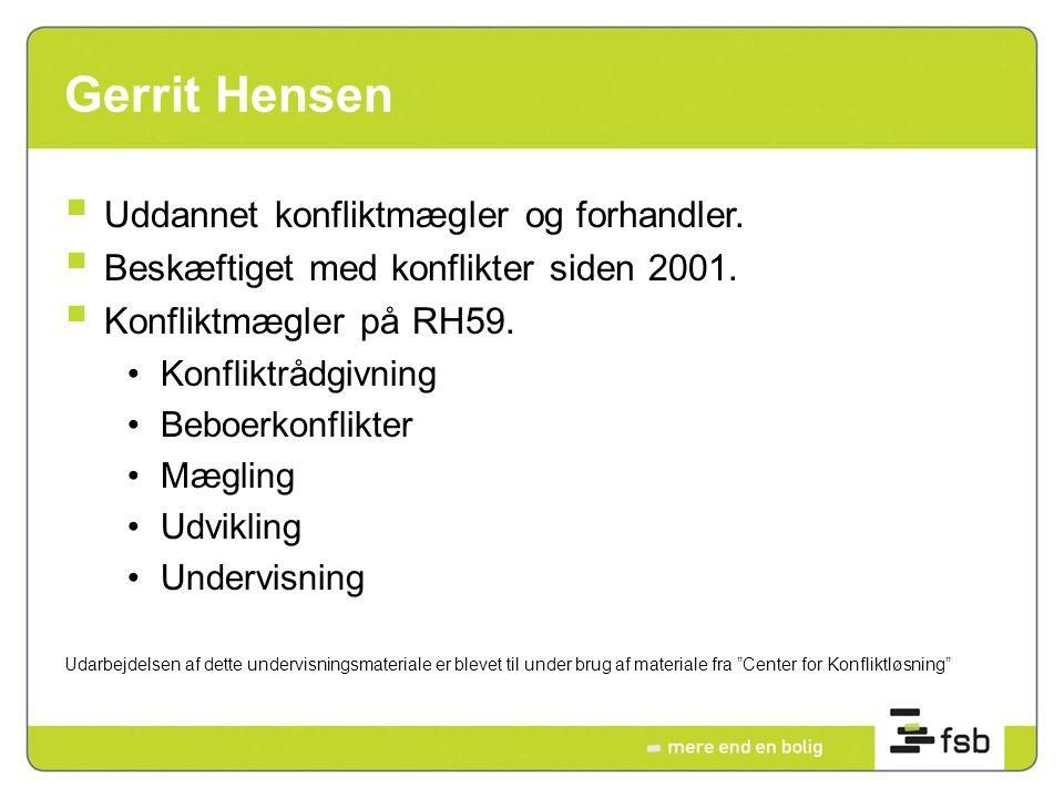 Gerrit Hensen Uddannet konfliktmægler og forhandler.