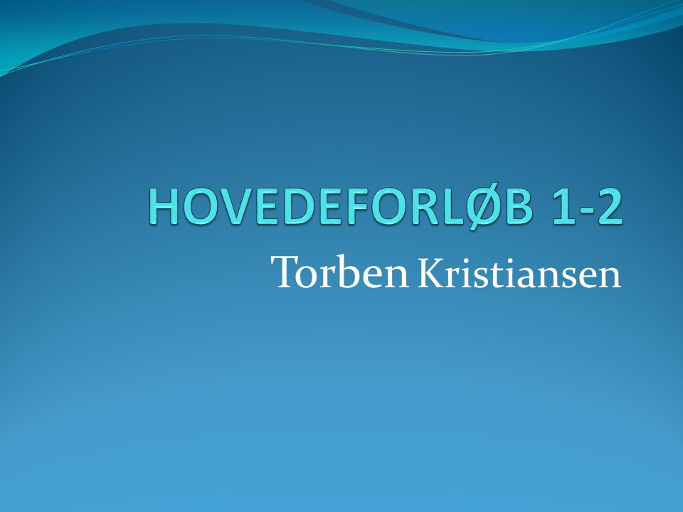 HOVEDEFORLØB 1-2 Torben Kristiansen
