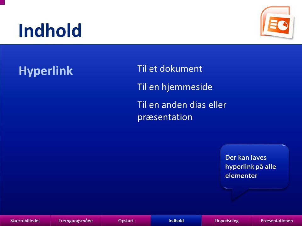 Indhold Hyperlink Til et dokument Til en hjemmeside