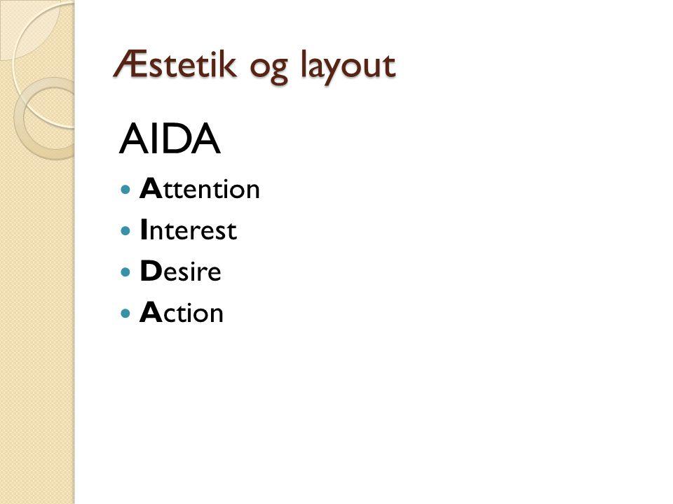 Æstetik og layout AIDA Attention Interest Desire Action