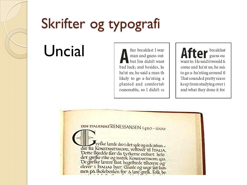 Skrifter og typografi Uncial