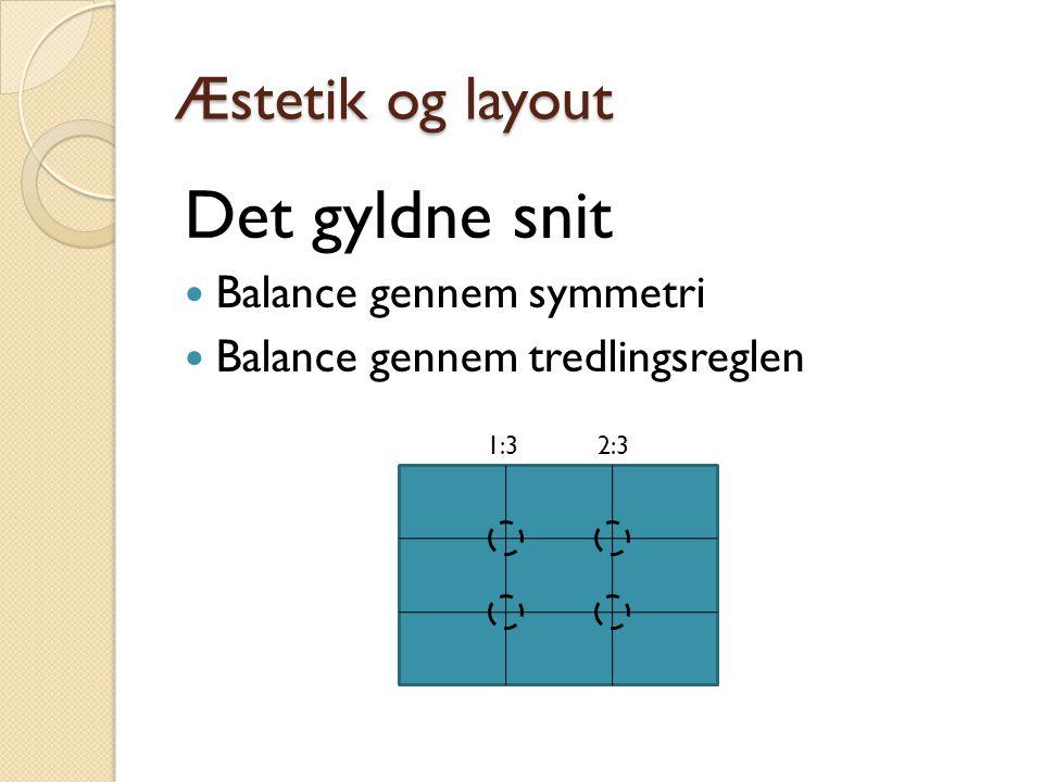 Det gyldne snit Æstetik og layout Balance gennem symmetri