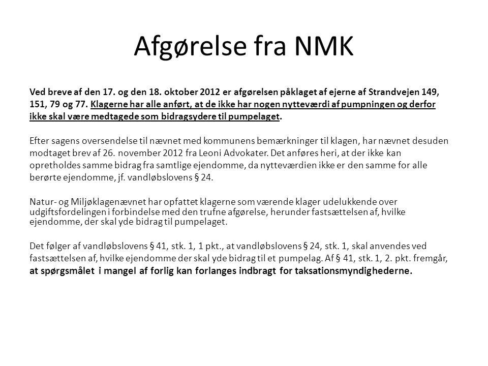 Afgørelse fra NMK Ved breve af den 17. og den 18. oktober 2012 er afgørelsen påklaget af ejerne af Strandvejen 149,