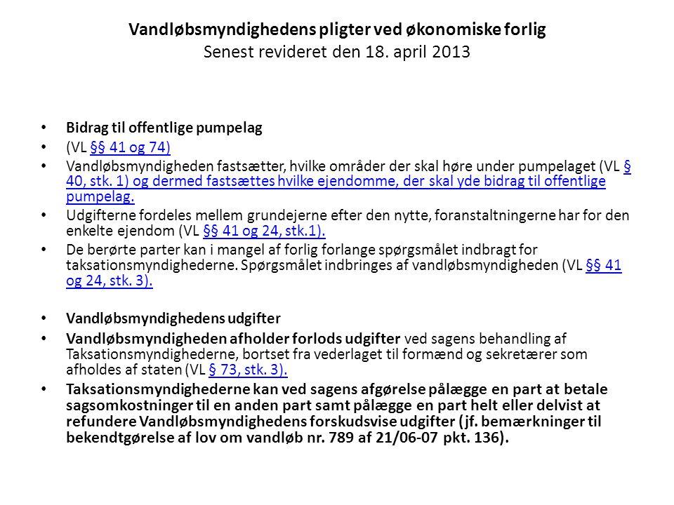 Vandløbsmyndighedens pligter ved økonomiske forlig Senest revideret den 18. april 2013