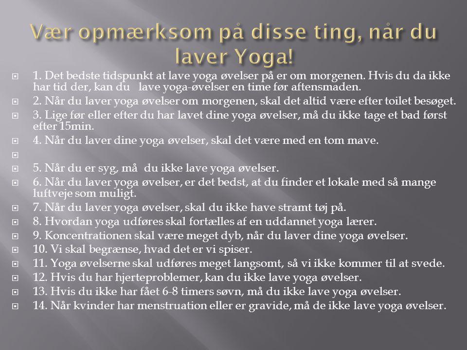 Vær opmærksom på disse ting, når du laver Yoga!
