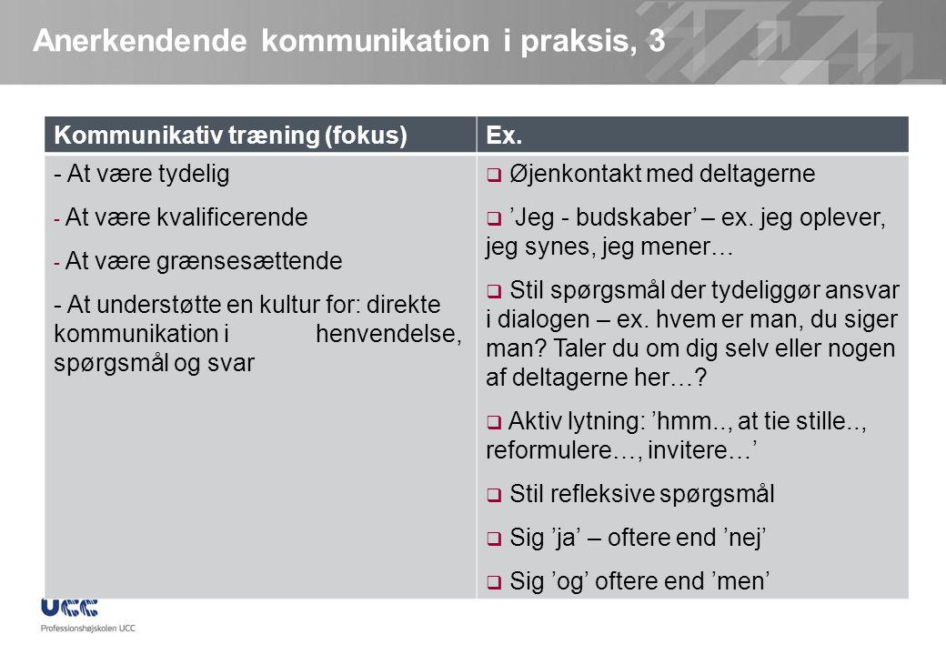 Anerkendende kommunikation i praksis, 3