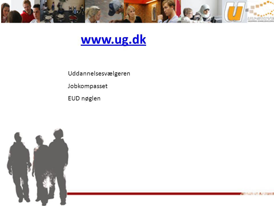 www.ug.dk Uddannelsesvælgeren Jobkompasset EUD nøglen
