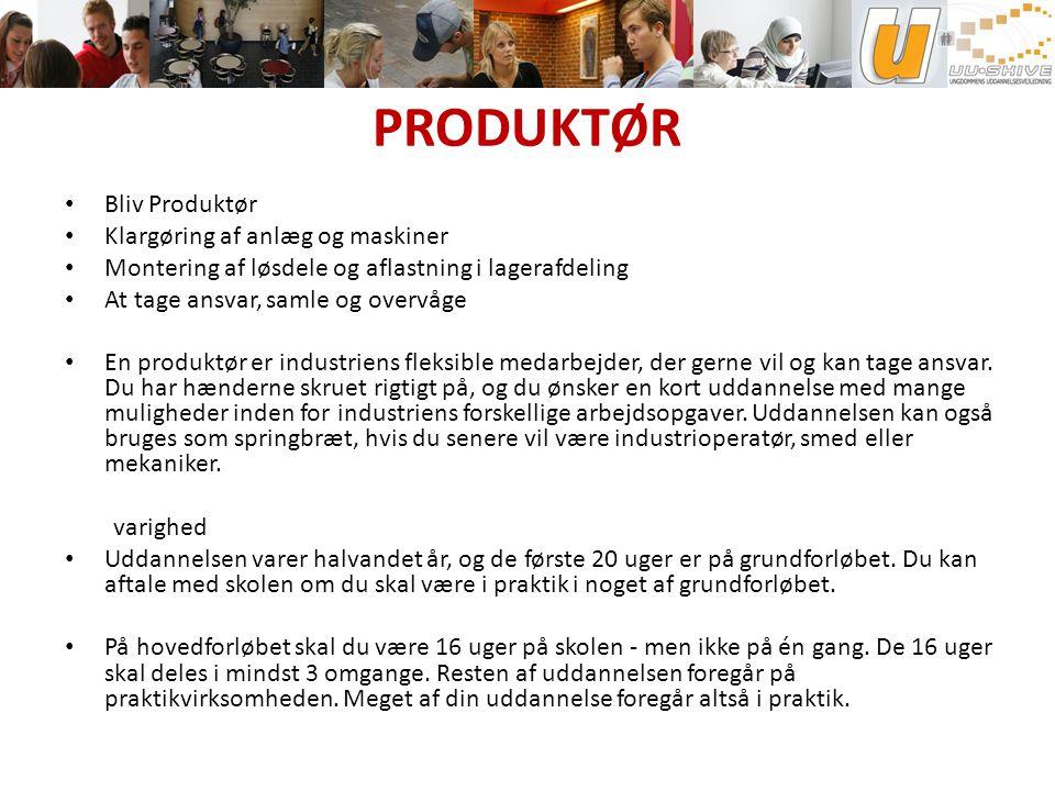 PRODUKTØR Bliv Produktør Klargøring af anlæg og maskiner