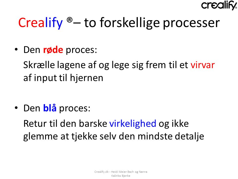 Crealify ®– to forskellige processer