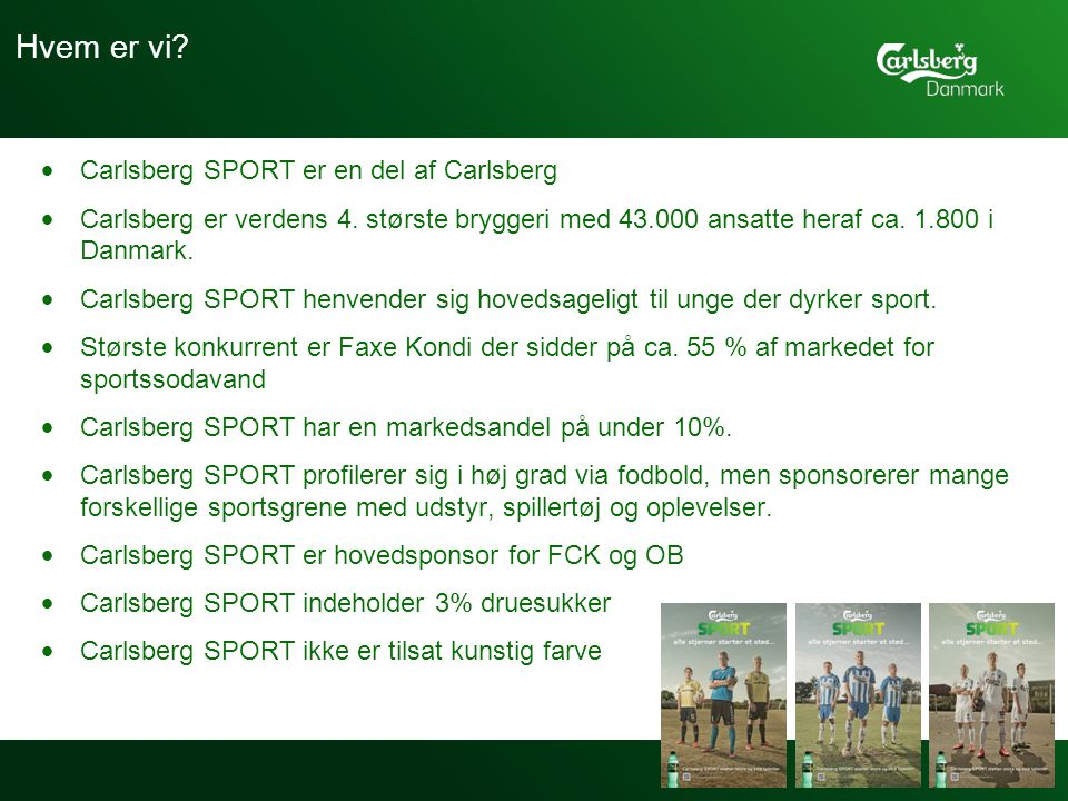 Hvem er vi Carlsberg SPORT er en del af Carlsberg