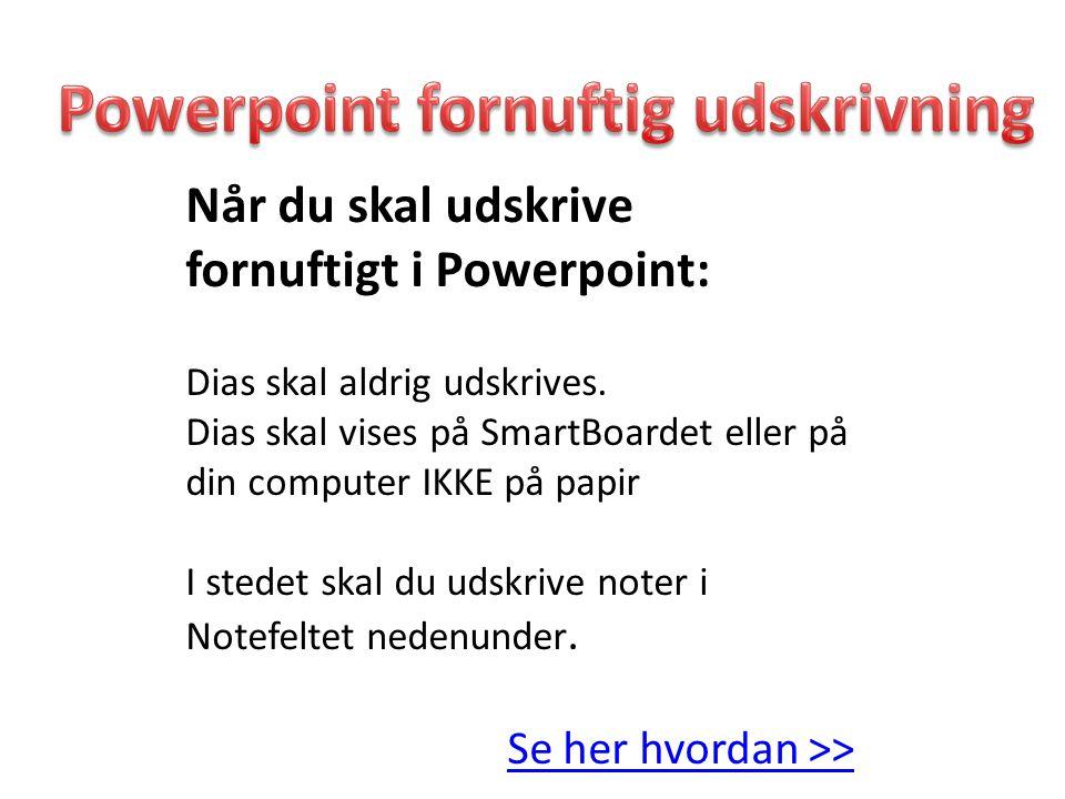 Powerpoint fornuftig udskrivning