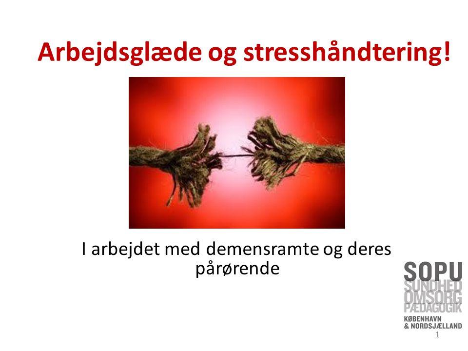 Arbejdsglæde og stresshåndtering! I arbejdet med demensramte og deres