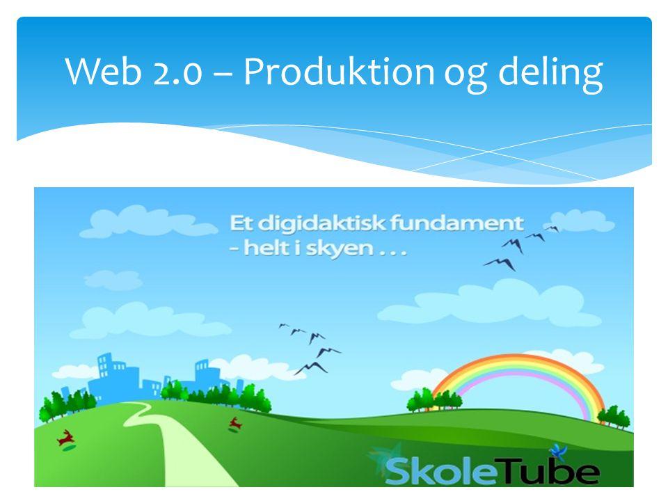 Web 2.0 – Produktion og deling