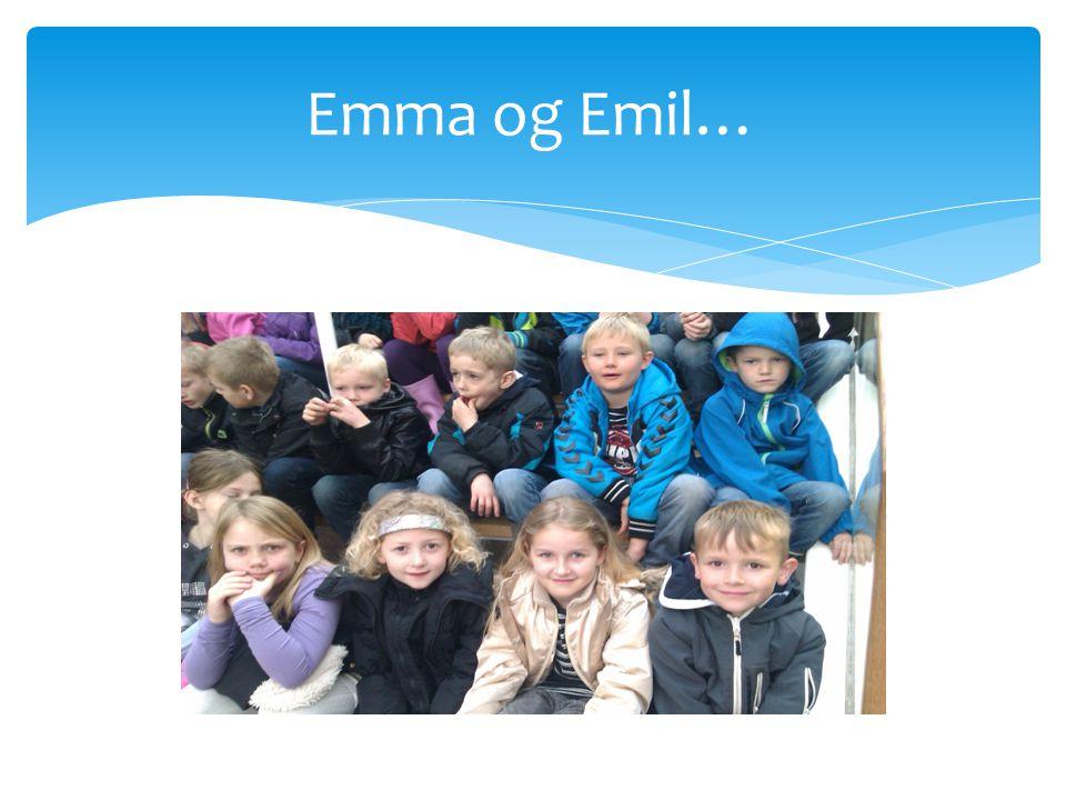 Emma og Emil…