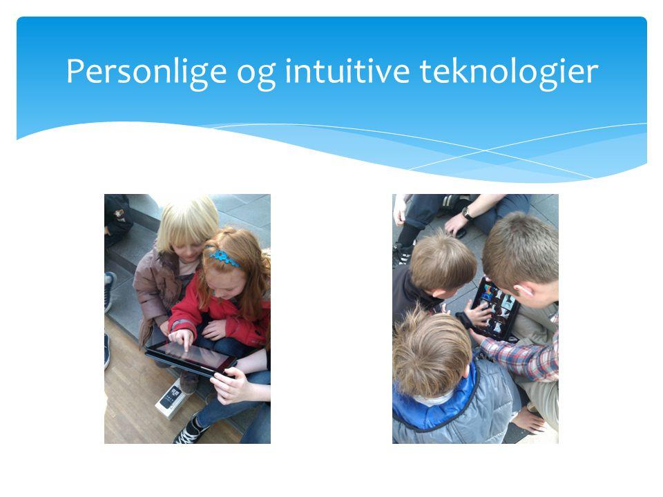 Personlige og intuitive teknologier