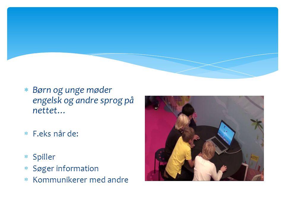 Børn og unge møder engelsk og andre sprog på nettet…