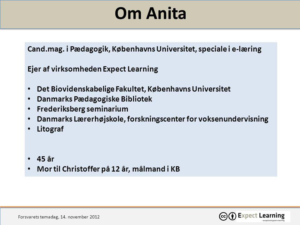 Om Anita Cand.mag. i Pædagogik, Københavns Universitet, speciale i e-læring. Ejer af virksomheden Expect Learning.