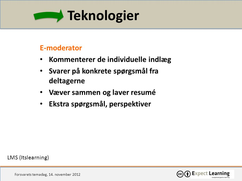 Teknologier E-moderator Kommenterer de individuelle indlæg