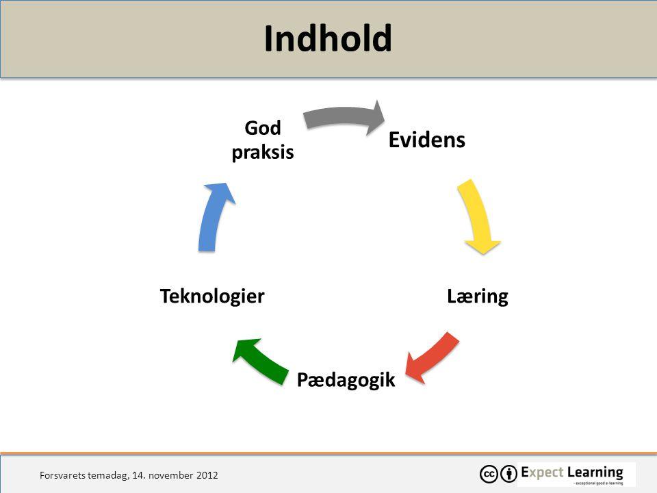Indhold Evidens Læring Pædagogik Teknologier God praksis