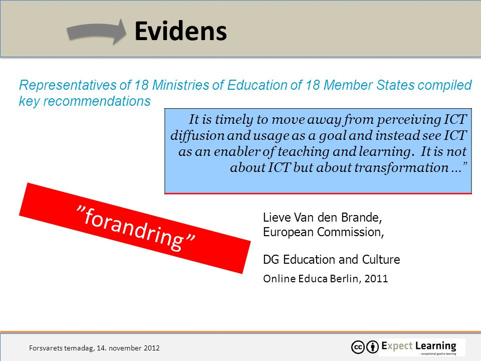 Evidens Representatives of 18 Ministries of Education of 18 Member States compiled key recommendations.