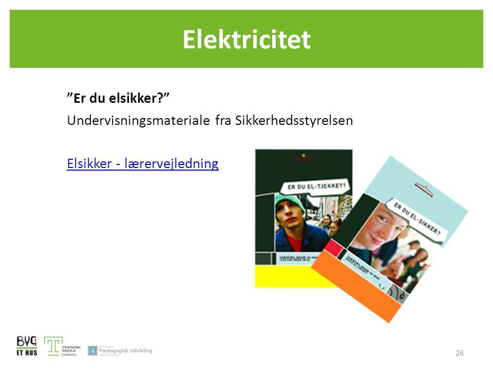 Elektricitet Er du elsikker Undervisningsmateriale fra Sikkerhedsstyrelsen Elsikker - lærervejledning