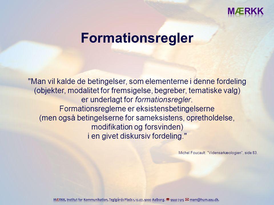 Formationsregler Man vil kalde de betingelser, som elementerne i denne fordeling. (objekter, modalitet for fremsigelse, begreber, tematiske valg)