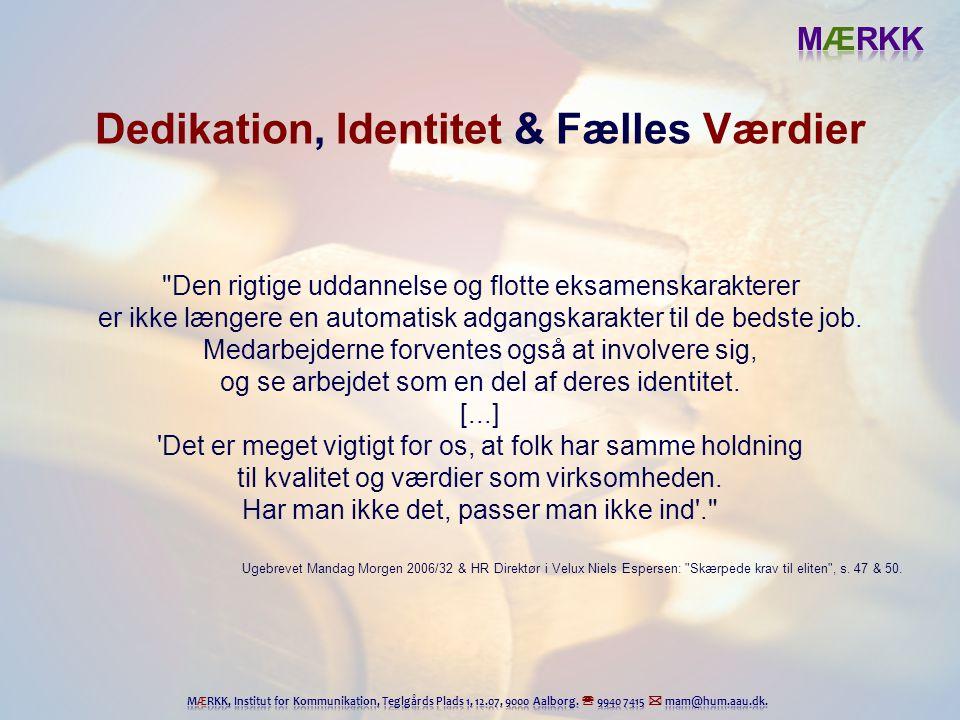 Dedikation, Identitet & Fælles Værdier