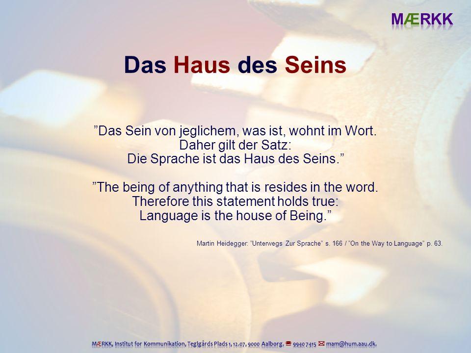 Das Haus des Seins Das Sein von jeglichem, was ist, wohnt im Wort.