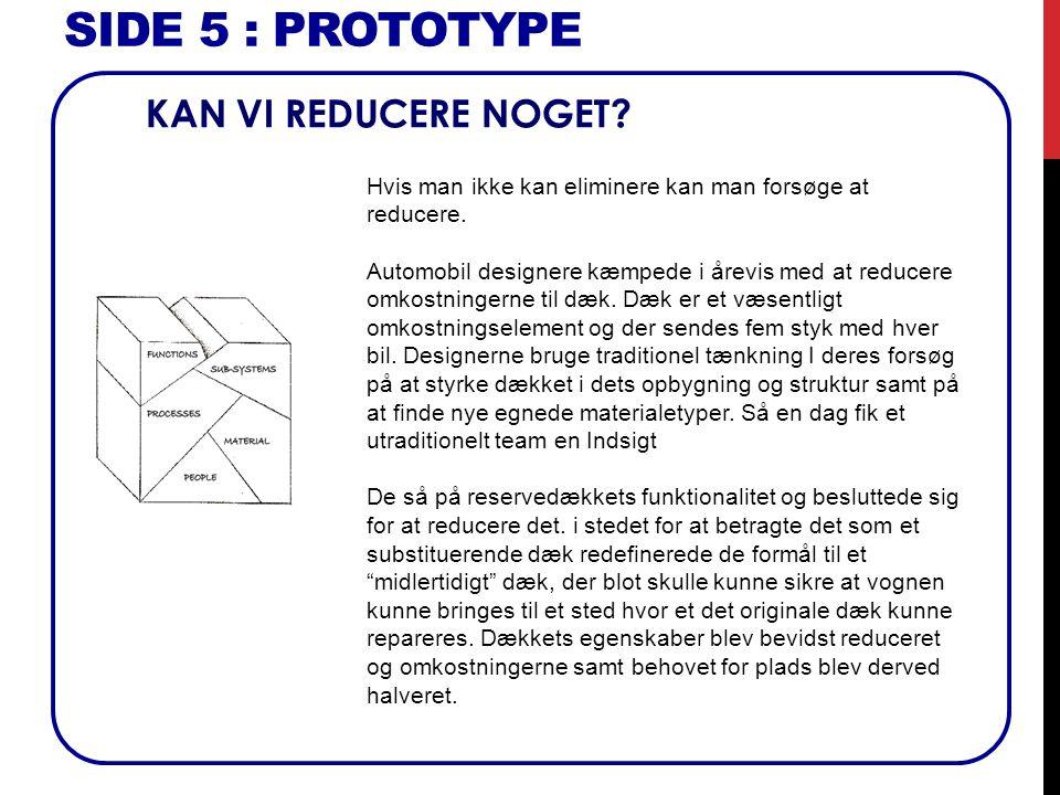 SIDE 5 : Prototype KAN VI REDUCERE NOGET