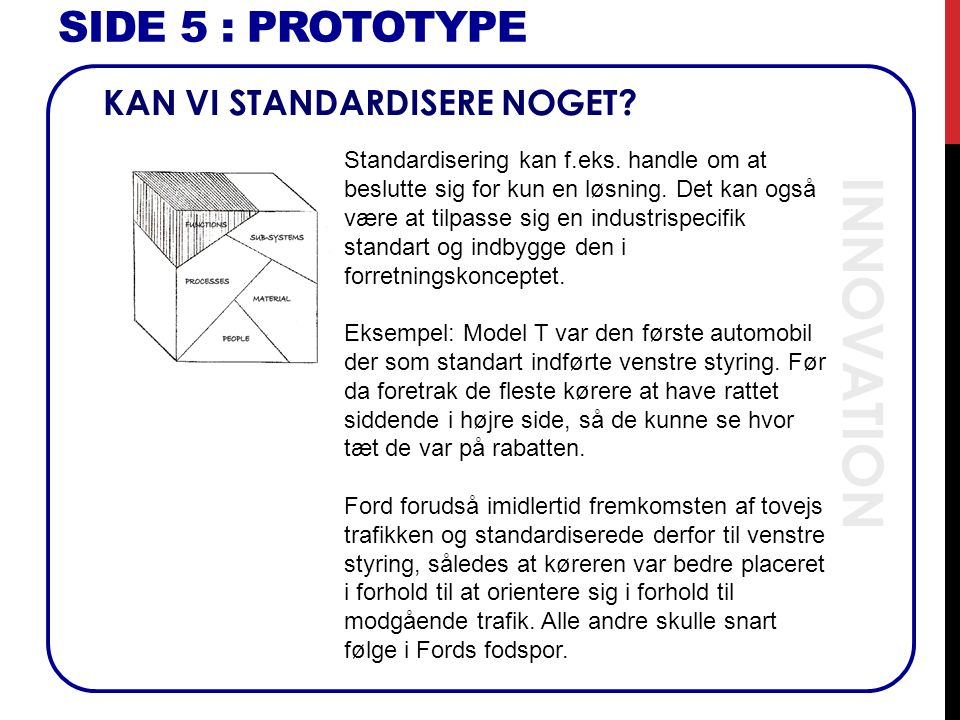 INNOVATION SIDE 5 : Prototype KAN VI STANDARDISERE NOGET
