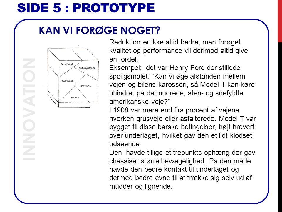 INNOVATION SIDE 5 : Prototype KAN VI FORØGE NOGET