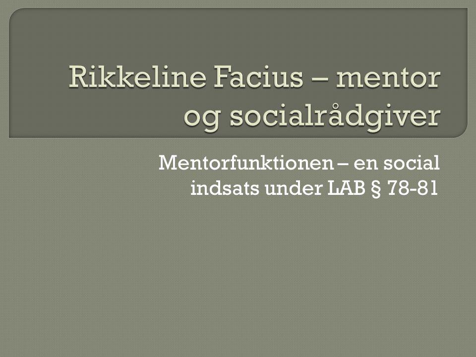 Rikkeline Facius – mentor og socialrådgiver