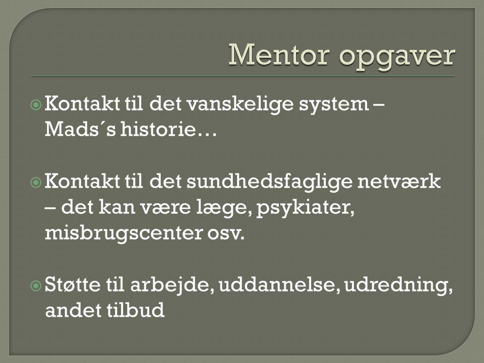 Mentor opgaver Kontakt til det vanskelige system – Mads´s historie…