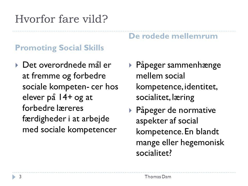 Hvorfor fare vild Promoting Social Skills. De rodede mellemrum.