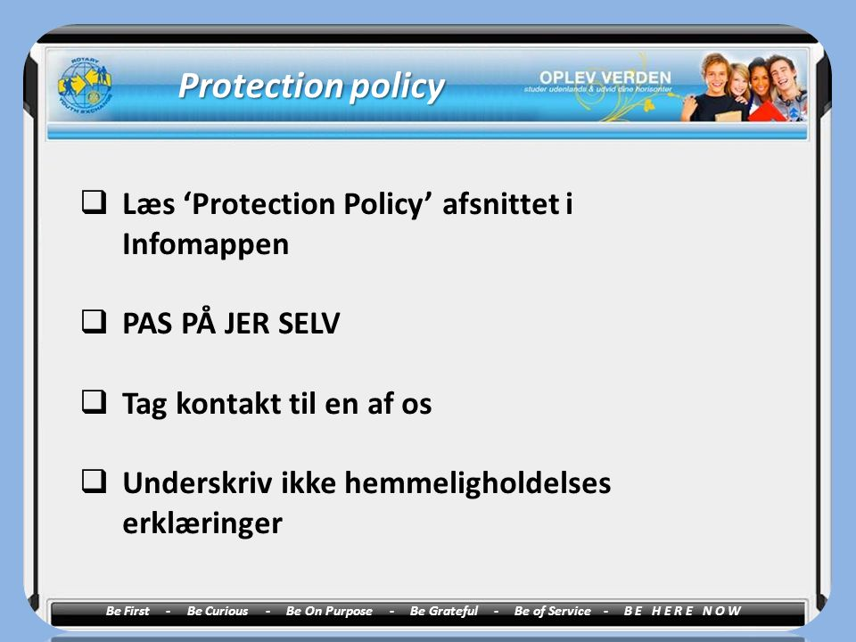 Protection policy Læs 'Protection Policy' afsnittet i Infomappen