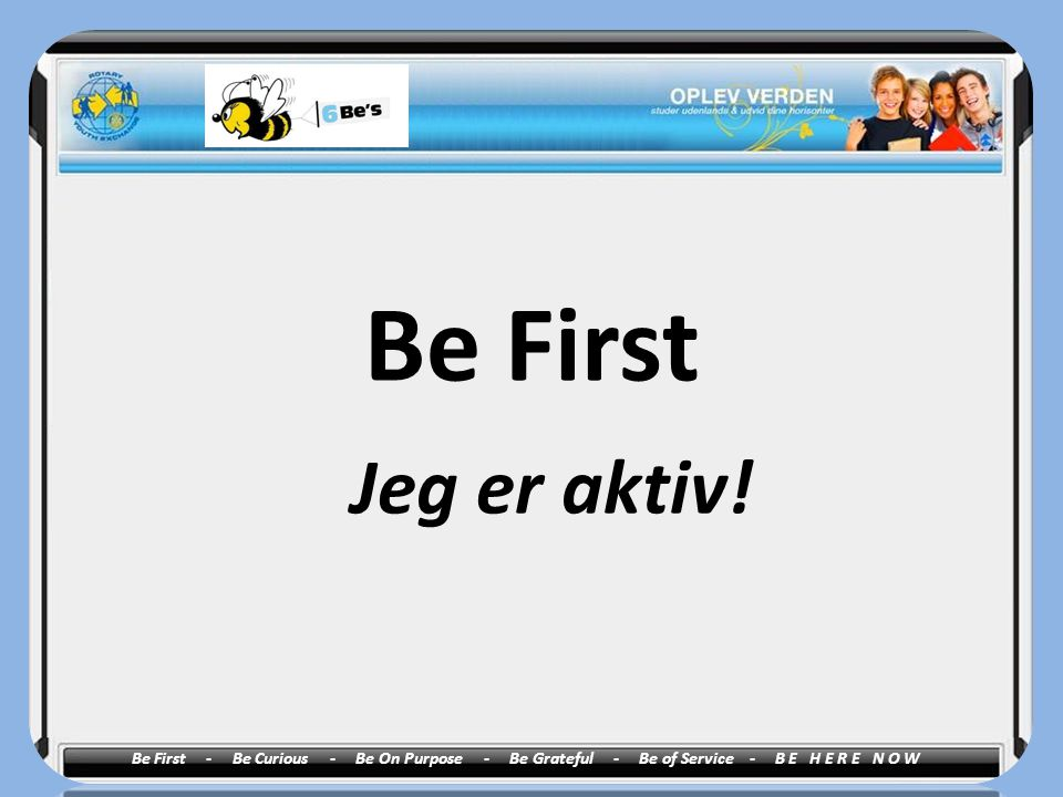 Be First Jeg er aktiv!