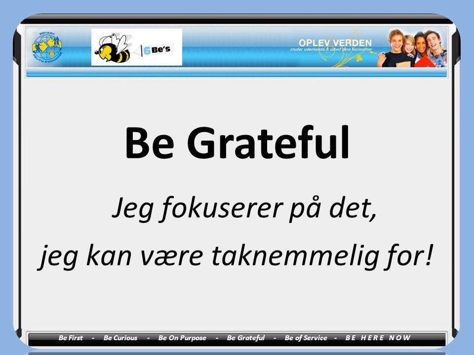 jeg kan være taknemmelig for!